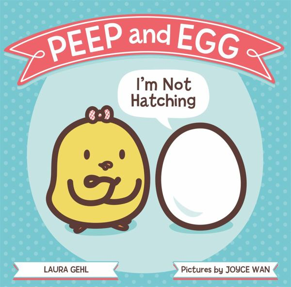 I'm Not Hatching (Peep and Egg)