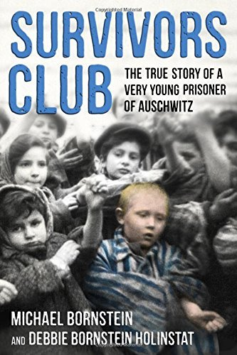 Survivors Club: The True Story of a Very Young Prisoner of Auschwitz
