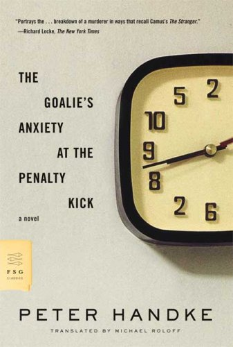The Goalie's Anxiety at the Penalty Kick: A Novel