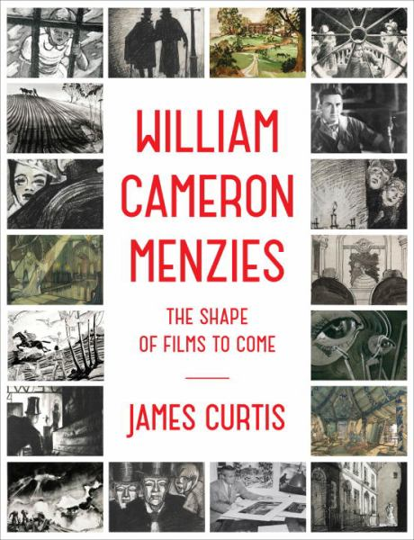 William Cameron Menzies: The Shape ofFilms to Come
