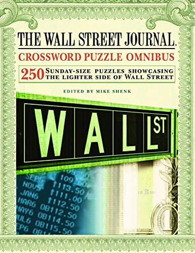 The Wall Street Journal Crossword Puzzle Omnibus: 250 Sunday-Size Puzzles Showcasing the Lighter Side of Wall Street