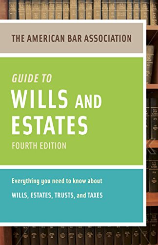 American Bar Association Guide to Wills and Estates (4th Edition)