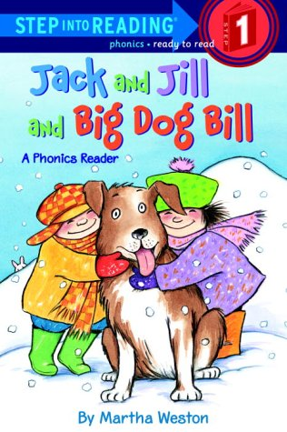 Jack And Jill And Big Dog Bill (Step Into Reading, Phonics, Step 1)