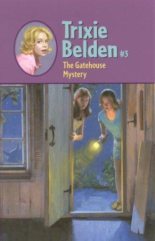 The Gatehouse Mystery (Trixie Belden, Bk. 3)