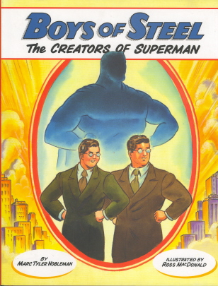 Boys Of Steel: The Creators Of Superman