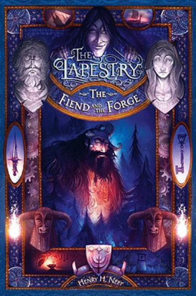 The Fiend And The Forge (Tapestry, Bk. 3)