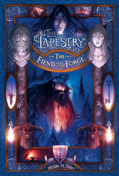 The Fiend and the Forge (The Tapestry, Bk. 3)