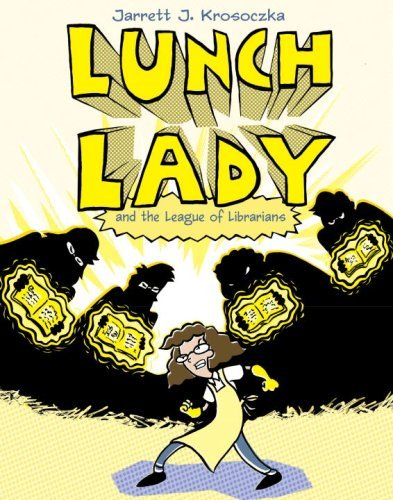 Lunch Lady and the League of Librarians (Bk. 2)
