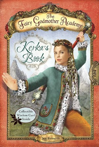 Kerka's Book (The Fairy Godmother Academy, Bk. 2)