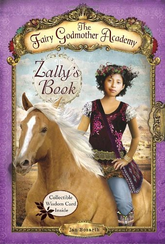 Zally's Book (Fairy Godmother Academy, Book 3)