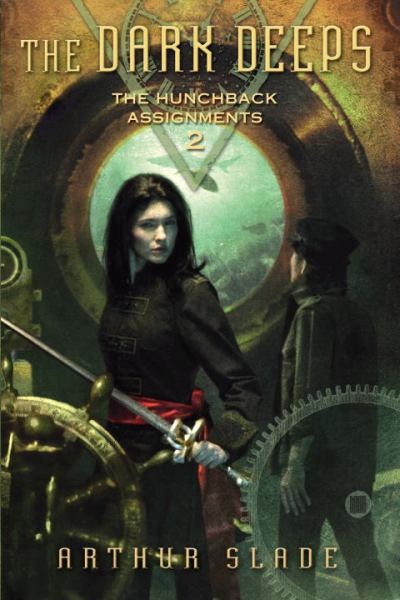 The Dark Deeps (The Hunchback Assignments, Bk. 2)