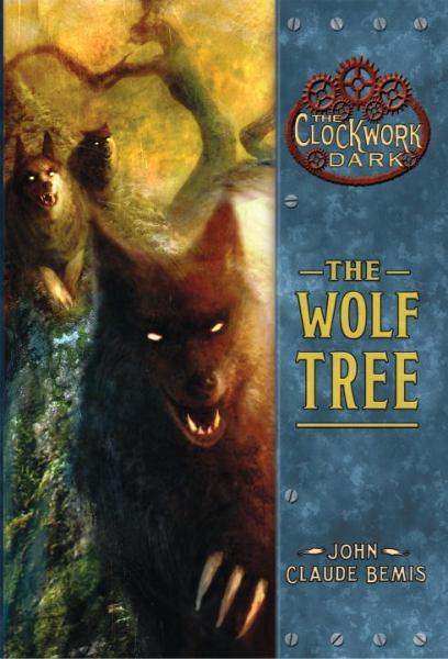 The Wolf Tree (The Clockwork Dark)
