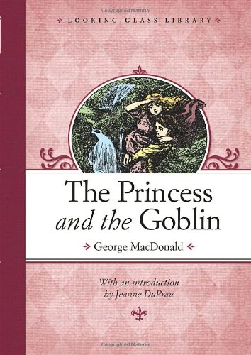 The Princess And The Goblin (Looking Glass Library)