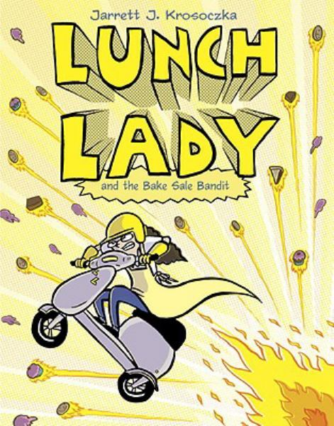 Lunch Lady and the Bake Sale Bandit (Bk.5)