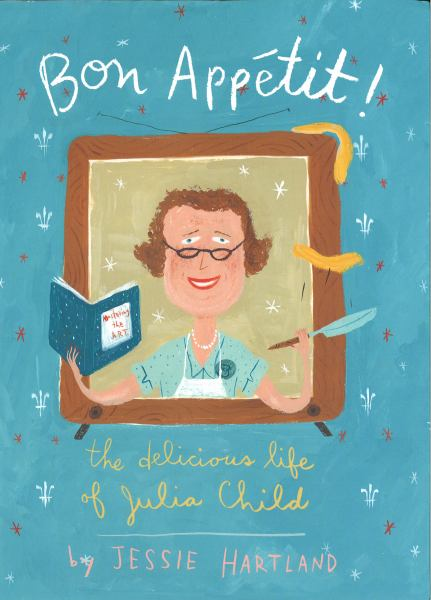 Bon Appetit! - The Delicious life of Julia Child