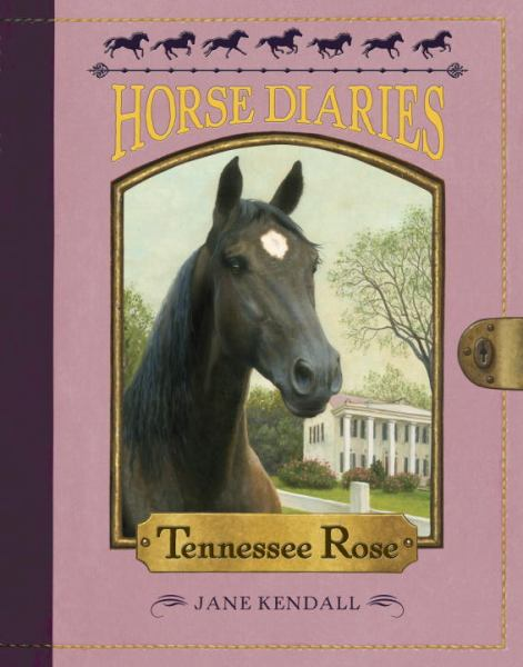 Tennessee Rose (Horse Diaries Bk.9)