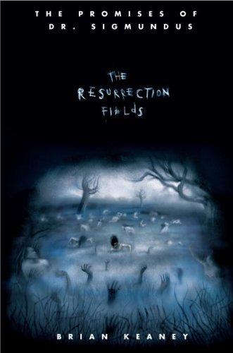 The Resurrection Fields (Promises Of Dr. Sigmundus)