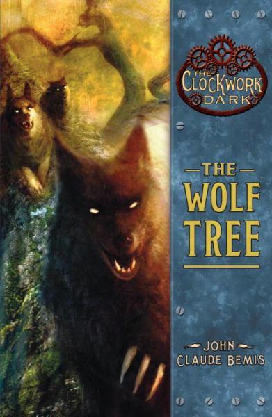 The Wolf Tree (Clockwork Dark, Bk. 2)