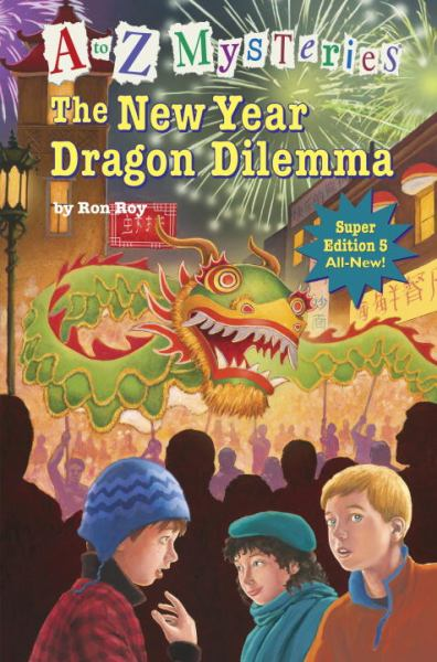 The New Year Dragon Dilemma (A to Z Mysteries Bk. 5)