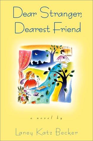 Dear Stranger, Dearest Friend