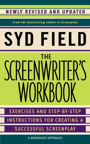 The Screenwriter's Workbook (Revised and Updated)
