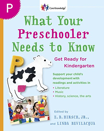 What Your Preschooler Needs to Know: Get Ready for Kindergarten (The Core Knowledge Series)