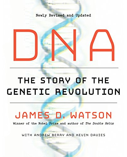 DNA: The Story of the Genetic Revolution (Revised and Updated)