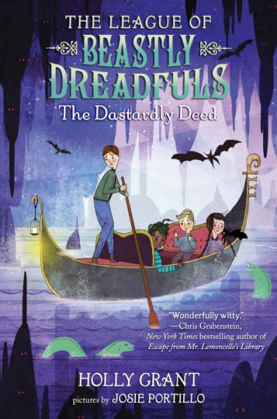 The Dastardly Deed (The League of Beastly Dreadfuls, Bk.2)