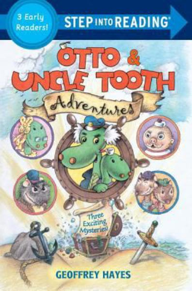 Otto and Uncle Tooth Adventures (Step into Reading, Level 4)