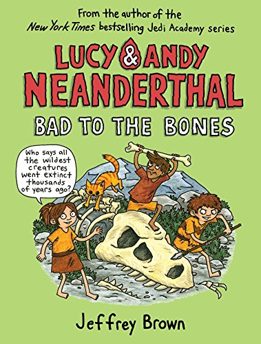 Bad to the Bones (Lucy and Andy Neanderthal, Bk. 3)