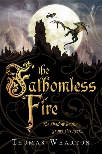 The Fathomless Fire (The Perilous Realm Bk. 2)