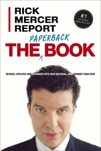 Rick Mercer Report: The Paperback Book (Revised, Updated and Expanded)