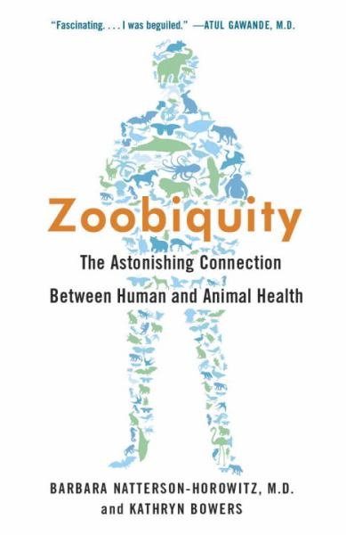 Zoobiquity: The Astonishing Connenction Between Human and Animal Health