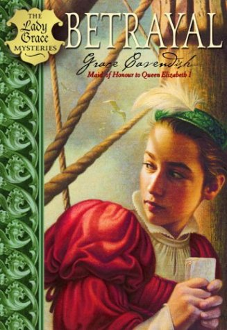Betrayal (Lady Grace Mysteries, Bk. 2)