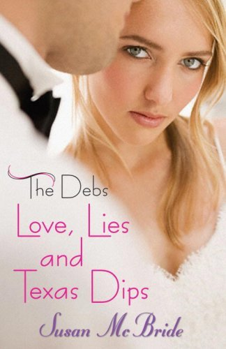 Love, Lies and Texas Dips (The Debs)