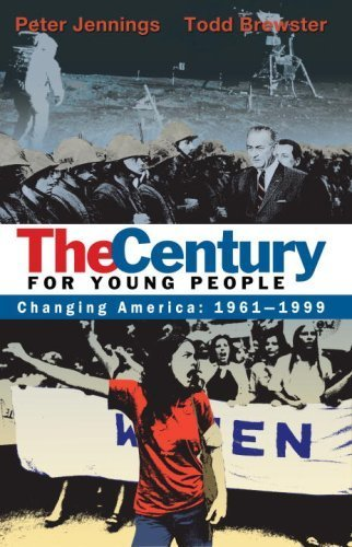 Changing America: 1961-1999 (The Century for Young People)