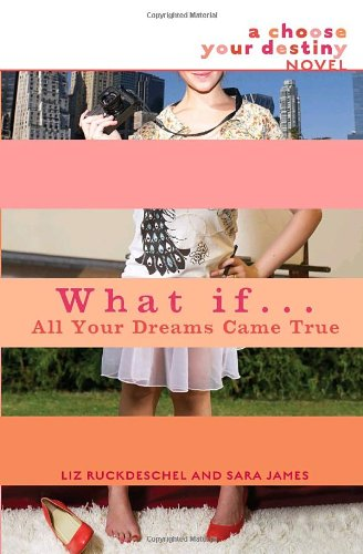 What If...All Your Dreams Came True (Choose Your Destiny, Bk. 8)