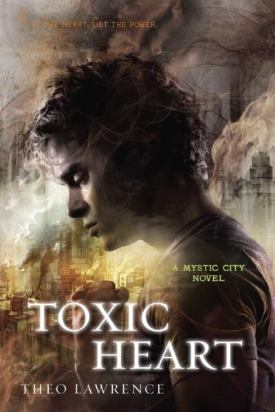 Toxic Heart: A Mystic City Novel (Mystic City Trilogy)