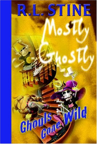Ghouls Gone Wild (Mostly Ghostly, Bk. 5)