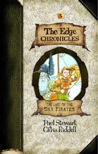 The Last Of The Sky Pirates (The Edge Chronicles, Bk. 5)