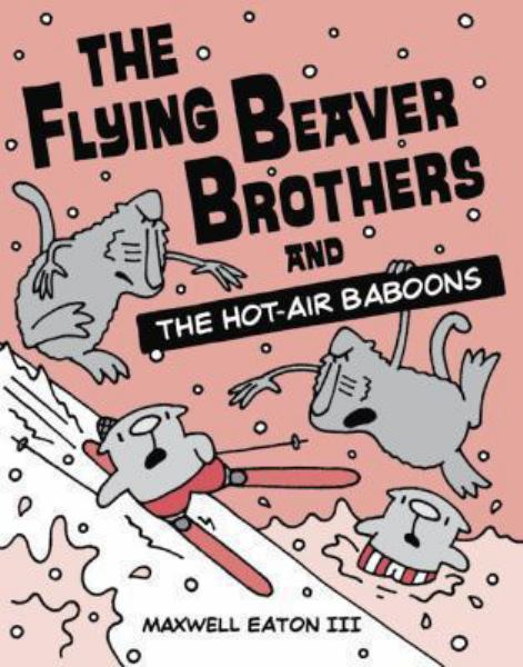 The Flying Beaver Brothers and the Hot Air Baboons (Bk. 5)