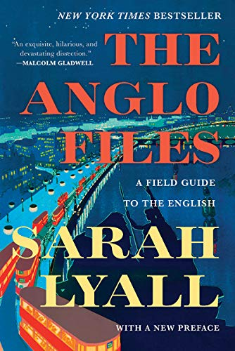 The Anglo Files: A Field Guide to the English (Second Edition)