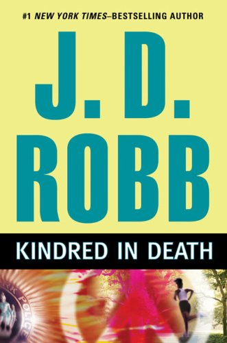 Kindred in Death (Eve Dallas, No. 30)