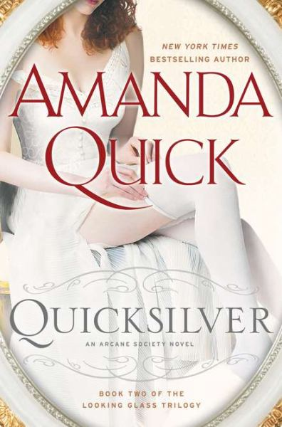 Quicksilver (The Looking Glass Trilogy, Bk. 2)