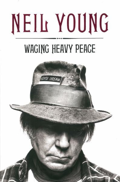 Waging Heavy Peace: Neil Young