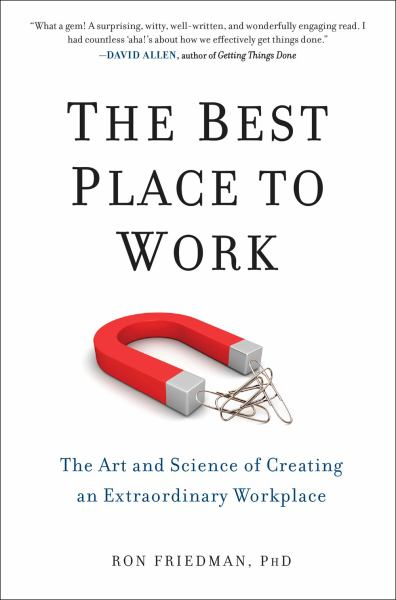 The Best Place to Work: The Art and Science of Creating and Extraordinary Workplace
