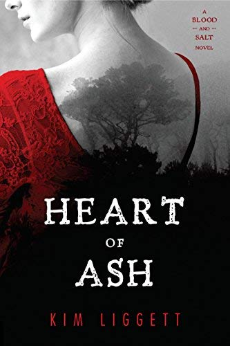 Heart of Ash (A Blood and Salt Novel)