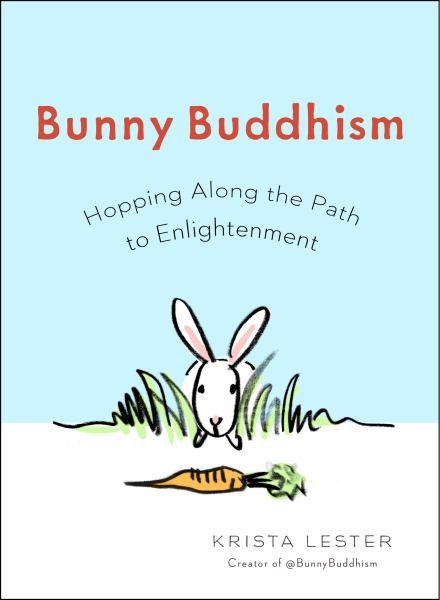 Bunny Buddhism: Hopping Along lthe Path to Enlightenment
