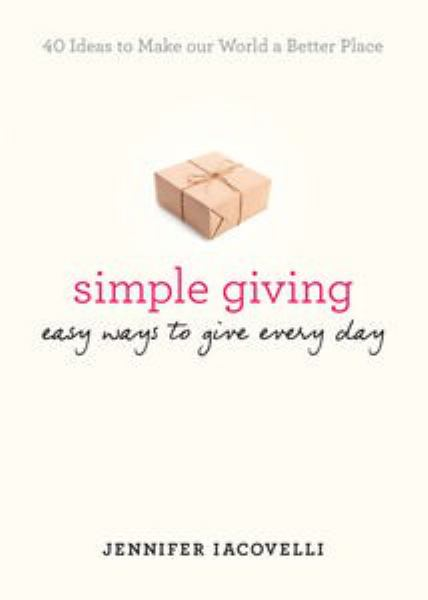 Simple Giving: Easy Ways to Give Every Day