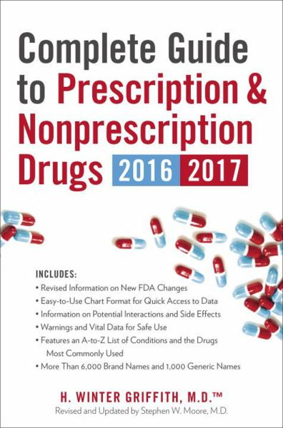 Complete Guide to Prescription and Nonprescription Drugs 2016-2017
